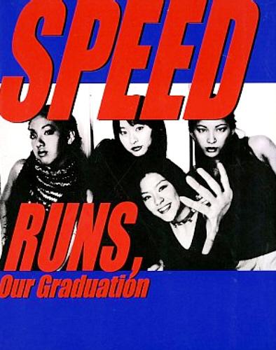 SPEED/RUNS,Our Graduation